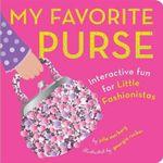 My Favorite Purse : Interactive Fun for Little Fashionistas - Julie Merberg
