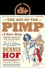 The Art of the Pimp : One Man's Search for Love, Sex, and Money - Dennis Hof
