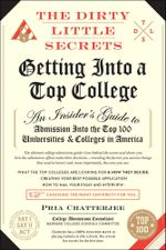 The Dirty Little Secrets of Getting into a Top College - Pria Chatterjee
