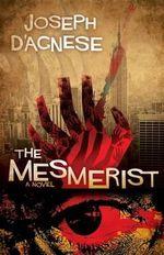 The Mesmerist - Joseph D'Agnese