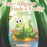 Dozi the Alligator Finds a Family : Dozi the Alligator - Daniel Boris
