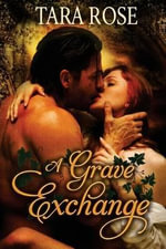 A Grave Exchange - Dr Tara Rose