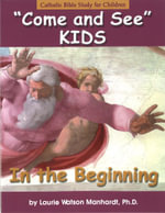 Come and See KIDS : In the Beginning - Laurie Manhardt