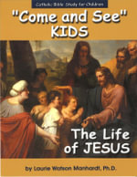 Come and See KIDS : The Life of Jesus - Laurie Manhardt