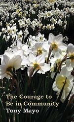 The Courage to Be in Community : A Unitarian Universalist Sermon - Tony Mayo