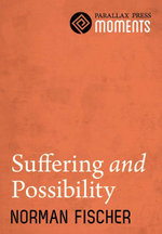 Suffering and Possibility - Norman Fischer