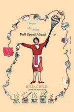 Bouter En Avant! Full Speed Ahead with Julia Child, a Memoire of Friendship - Madeleine De Jean