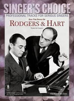 Sing the Songs of Rodgers & Hart : Singer's Choice - Professional Tracks for Serious Singers