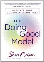 The Doing Good Model : Activate Your Goodness in Business - Shari Arison