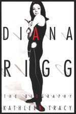 Diana Rigg : The Biography - Kathleen Tracy