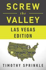 Screw the Valley : Las Vegas Edition - Timothy Sprinkle