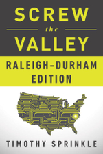Screw the Valley : Raleigh-Durham Edition - Timothy Sprinkle
