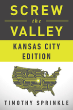 Screw the Valley : Kansas City Edition - Timothy Sprinkle