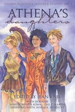 Athena's Daughters, Vol. 1 : Women in Science Fiction & Fantasy - Mary Robinette Kowal