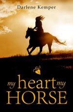 My Heart, My Horse - Darlene Kemper