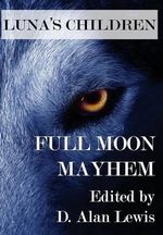 Luna's Children : Full Moon Mayhem
