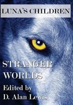 Luna's Children : Stranger Worlds