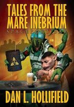 Tales from the Mare Inebrium - Dan L Hollifield