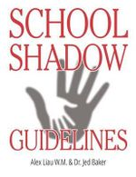 School Shadow Guidelines - Dr Jed Baker