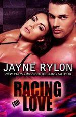 Racing for Love - Jayne Rylon