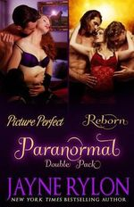 Paranormal Double Pack : Contains Picture Perfect & Reborn - Jayne Rylon