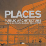 Places : Public Architecture - Hughes Condon Marler Architects