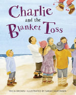 Charlie and the Blanket Toss - Tricia Brown