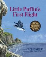 Little Puffin's First Flight - Jonathan London