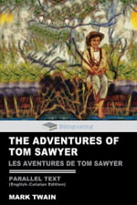 The Adventures of Tom Sawyer Parallel Text (English-Catalan) Edition : Les Aventures de Tom Sawyer - Mark Twain