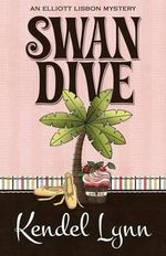 Swan Dive - Kendel Lynn
