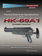 Practical Guide to the Operational Use of the HK69A1 Grenade Launcher - Erik Lawrence