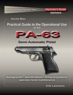 Practical Guide to the Operational Use of the PA-63 Pistol - Erik Lawrence
