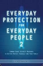 Everyday Protection for Everyday People 2 - Erik Lawrence