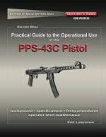 Practical Guide to the Use of the SEMI-AUTO PPS-43C Pistol/SBR - Erik Lawrence