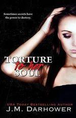 Torture to Her Soul - J M Darhower