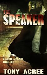 The Speaker : A Victor McCain Thriller Book 3` - Tony Acree
