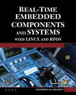 Real-Time Embedded Components and Systems : With Linux and RTOS - Sam Siewert