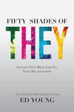 Fifty Shades of They : Insights That Bring Life to Your Relationships - Ed Young