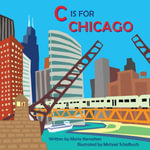 C Is for Chicago - Maria Kernahan