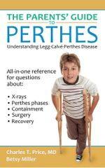 The Parents' Guide to Perthes - Charles T. Price M. D.