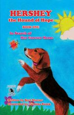 Hershey the Hound of Hope : In Search of Her Forever Home - Bert Starzer