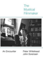 A Mystical Filmmaker : An Encounter - Peter Whitehead