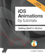 IOS Animations by Tutorials : Updated for Swift 1.2: Setting Swift in Motion - Marin Todorov