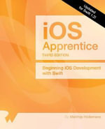 The IOS Apprentice Third Edition : Updated for Swift 1.2: Beginning IOS Development with Swift - Matthijs Hollemans