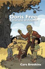 Doris Free : A Harvest of Friends - Cara Brookins