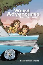 The Weird Adventures of the Inman Twins - Betty Inman Shortt