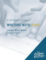 The Complete Writer : Level 1 Workbook for Writing with Ease (The Complete Writer) - Susan Wise Bauer
