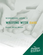The Complete Writer : Level Two Workbook for Writing with Ease (The Complete Writer) - Susan Wise Bauer