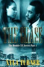 The Chase : Double XX Series - Xyla Turner