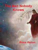 The Man Nobody Knows - Bruce Barton